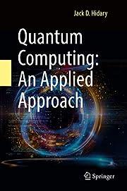 Quantum Computing: An Applied Approach av…
