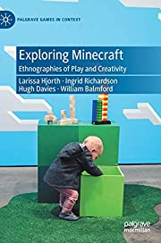 Exploring Minecraft: Ethnographies of Play…