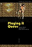 Playing it queer : popular music, identity and queer world-making / Jodie Taylor