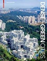 Dense Green Cities: Architecture as Urban…