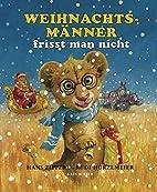 Weihnachtsmänner frisst man nicht by Hans…