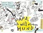 Papa, ich will einen Hund by Ernst Kahl