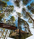 Green, Hidden and Above: The Most…