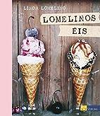Lomelinos Eis by Linda Lomelino