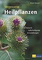 Vergessene Heilpflanzen: Botanik,…