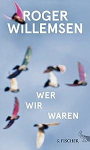 Wer wir waren – tekijä: Roger Willemsen