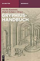 Gryphius-Handbuch by Nicola Kaminski