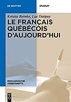Le Francais Quebecois D Aujourd Hui…