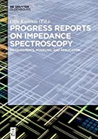 Progress Reports on Impedance Spectroscopy…