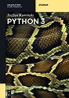 Python 3 (De Gruyter Studium) by Steffan…