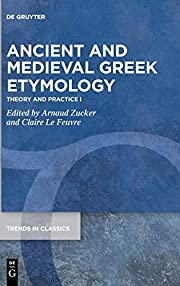 Ancient and Medieval Greek Etymology: Theory…
