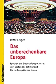 Das Unberechenbare Europa: Epochen Des…