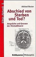 Abschied von Sterben und Tod? by Michael…