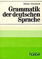 Grammatik der deutschen Sprache by Dora…
