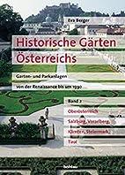 Historische Gärten Österreichs. Garten-…