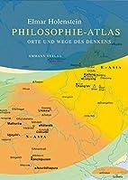 Philosophie-Atlas. Orte und Wege des Denkens…
