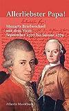 Allerliebster Papa! : Mozarts Briefwechsel mit dem Vater, September 1777-Januar 1779 / herausgegeben und kommentiert von Peter Feddersen