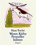Wenn Kühe Propeller hätten by Hans Traxler