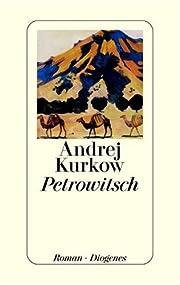 Petrowitsch por Andrej Kurkow
