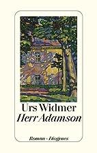 Herr Adamson by Urs Widmer