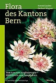 Flora des Kantons Bern: Vom Jura zum…