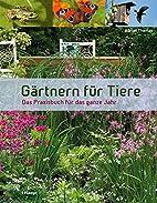 Gärtnern für Tiere: Das Praxisbuch für…