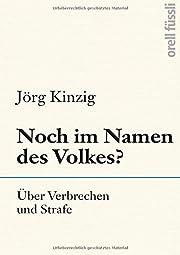 Noch im Namen des Volkes? por Jörg Kinzig