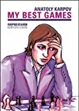 My best games / by Anatoly Karpov ; translated [from the Russian] by Hanon Russell ; edited by Burt Hichberg, Lubosh Kavalek and Kevin O'Connell