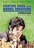 FIghting chess with Hikaru Nakamura : an American chess career in the footsteps of Bobby Fischer / Karsten Müller, Raymund Stolze ; prologue by Lubosh Kavalek, translated by Ian Adams and edited by Ken Neat