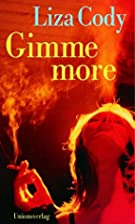 Gimme more. by Liza Cody