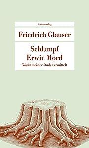 Schlumpf Erwin Mord – tekijä: Friedrich…