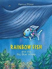 Rainbow Fish and the Big Blue Whale por…