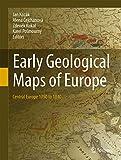 Early geological maps of Europe : Central Europe 1750 to 1840 / Jan Kozák, Alena Čejchanová, Zdeněk Kukal, Karel Pošmourný
