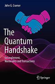 The Quantum Handshake: Entanglement,…