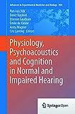 Physiology, psychoacoustics and cognition in normal and impaired hearing / Pim van Dijk, Deniz Başkent, Etienne Gaudrain, Emile de Kleine, Anita Wagner, Cris Lanting, editors