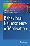 Behavioral neuroscience of motivation / Eleanor H. Simpson, Peter D. Balsam, editors