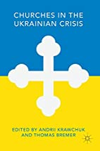 Churches in the Ukrainian Crisis by Andrii…