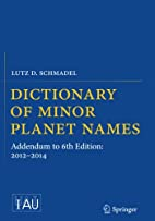 Dictionary of Minor Planet Names: Addendum…