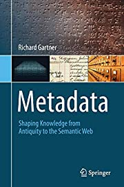 Metadata: Shaping Knowledge from Antiquity…