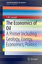 The economics of oil : a primer including…