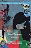 George Saunders : critical essays / Philip Coleman, Steve Gronert Ellerhoff, editors