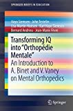 """Transforming IQ into """"orthopedie mentale"""" : an introduction to A. Binet and V. Vaney on mental orthopedics / Hayo Siemsen [and five others]"""