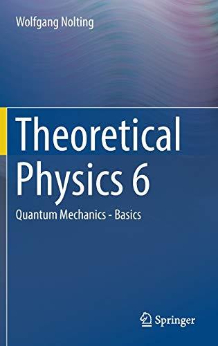 PDF] Theoretical Physics 6: Quantum Mechanics - Basics | Free eBooks