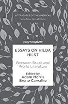 Essays on Hilda Hilst: Between Brazil and…
