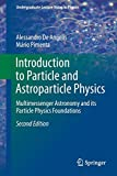 Introductionto Particle and Astroparticle Physics: Multimessenger Astronomy and its Particle Physics Foundations