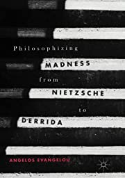 Philosophizing Madness from Nietzsche to…