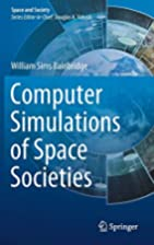 Computer Simulations of Space Societies…