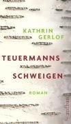 Teuermanns Schweigen av Kathrin Gerlof