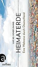 Heimaterde: Eine Weltreise durch Deutschland…