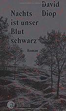 Nachts ist unser Blut schwarz: Roman by…